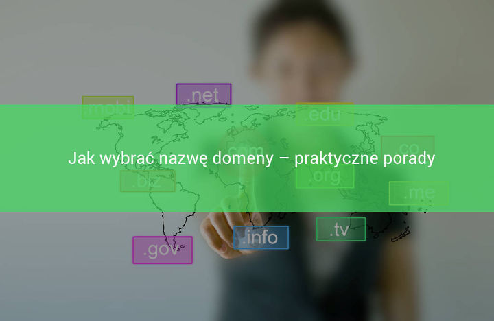 Jak wybrac odpowiednia nazwe domeny internetowej