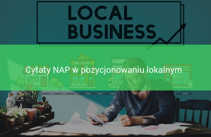 Cytowanie NAP w lokalnym pozycjonowaniu stron