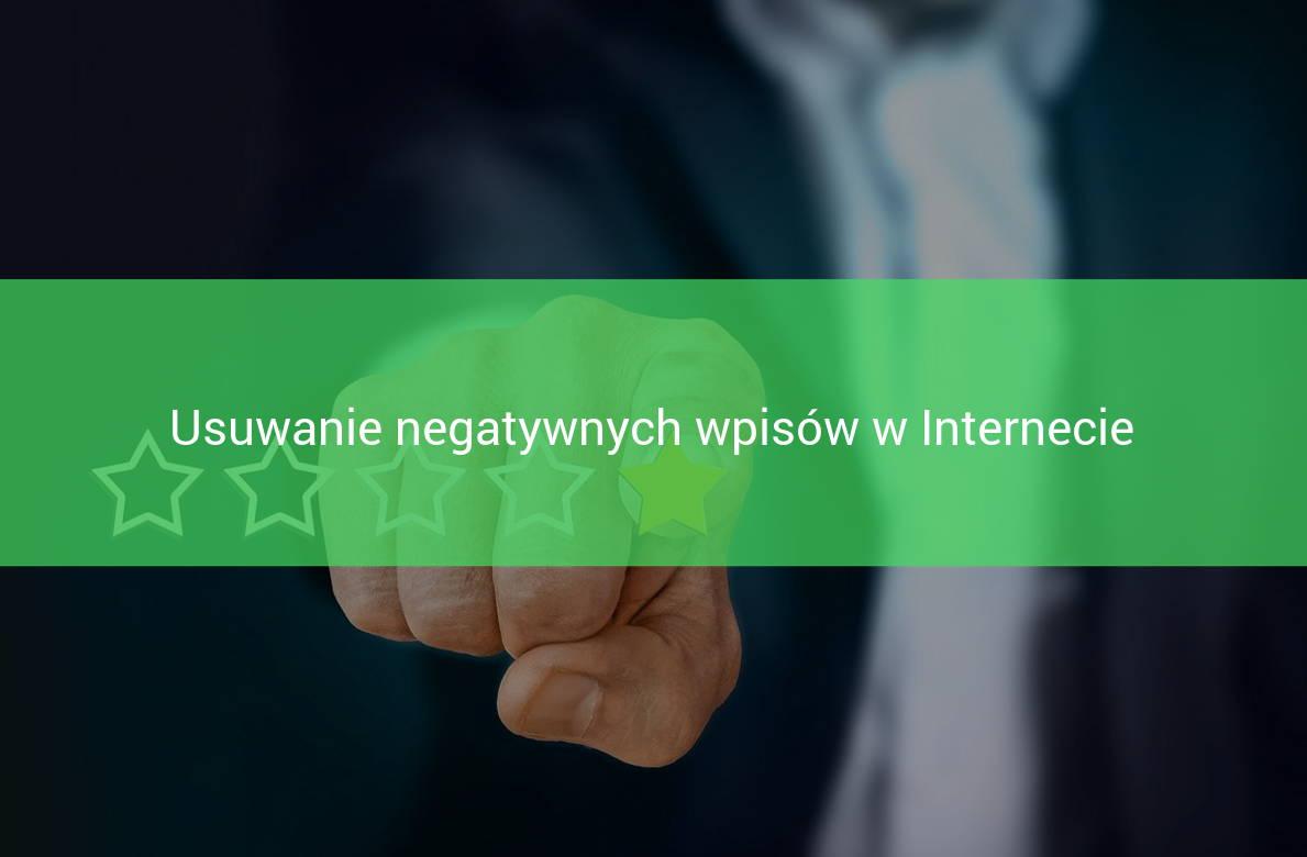 usuwanie negatywnych wpisów w Internecie